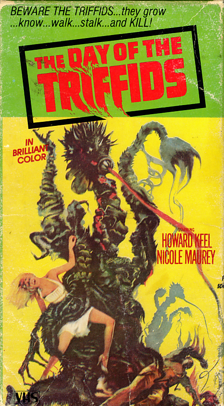 The Day of the Triffids on VHS. Starring Howard Keel, Kieron Moore, Janette Scott, Nicole Maurey. Based on the novel by John Wyndham. Directed by Steve Sekely. 1962.
