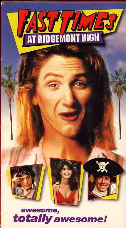 Fast Times At Ridgemont High on VHS. Starring Sean Penn, Jennifer Jason Leigh, Judge Reinhold, Phoebe Cates, Forest Whitaker, Brian Backer, Robert Romanus, Ray Watson, Nicolas Cage, Eric Stoltz, Anthony Edwards. Directed by Amy Heckerling. 1982.