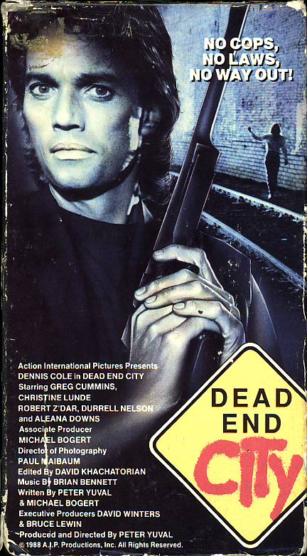Dead End City on VHS. Starring Dennis Cole, Robert Z'Dar, Gregory Scott Cummins, Christine Lunde. Directed by Peter Yuval. 1988.