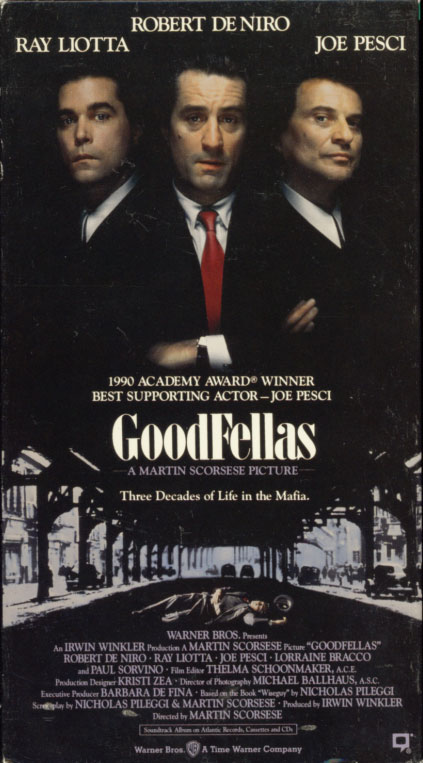 GoodFellas VHS cover art. Movie starring Robert De Niro, Ray Liotta, Joe Pesci. With Lorraine Bracco, Paul Sorvino, Debi Mazar, Frank Sivero, Tony Darrow, Mike Starr, Frank Vincent, Michael Imperioli, Samuel L. Jackson, Vincent Gallo. Directed by Martin Scorsese. 1990.