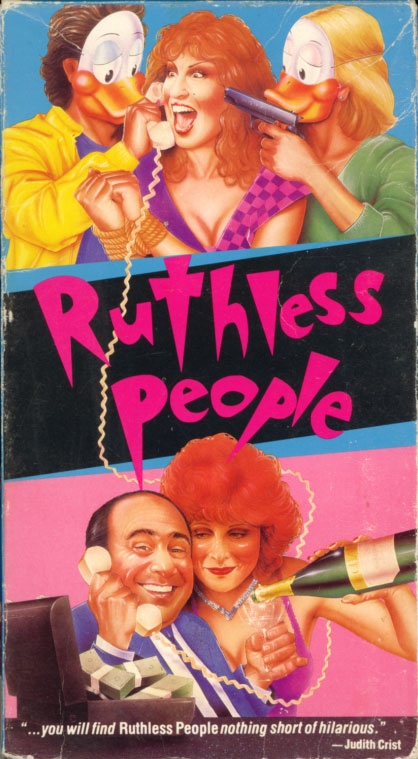 Ruthless People on VHS. Starring Bette Midler, Danny DeVito, Judge Reinhold, Helen Slater. With Bill Pullman, Frank Sivero. Directed by Jim Abrahams, David Zucker, Jerry Zucker. 1986.