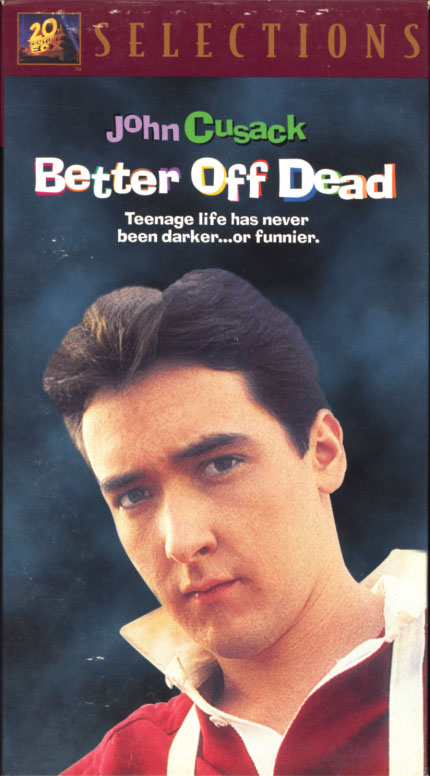 Better Off Dead VHS cover art. Movie starring Starring John Cusack, David Ogden Stiers, Diane Franklin, Kim Darby. With Curtis Armstrong, Demian Slade, Amanda Wyss. Directed by Savage Steve Holland. 1985.
