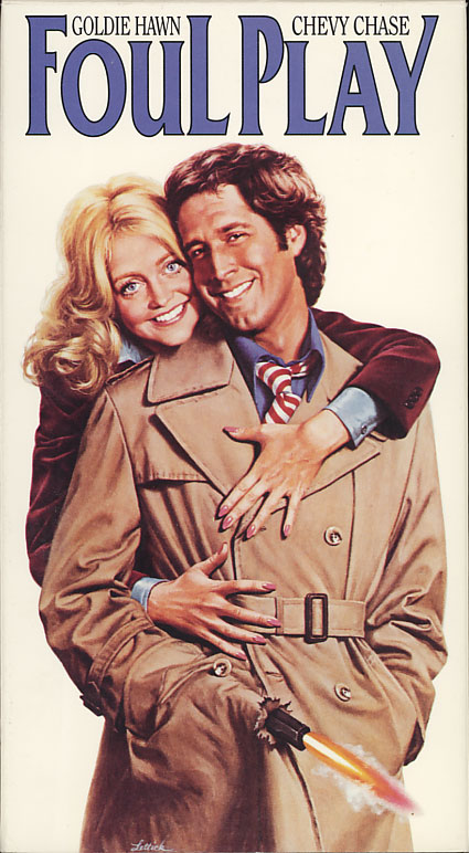 Foul Play VHS cover art. Movie starring Goldie Hawn, Chevy Chase, Burgess Meredith. With Rachel Roberts, Eugene Roche, Dudley Moore. Written and directed by Colin Higgins. 1978.