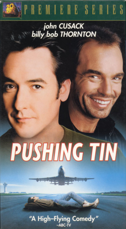 Pushing Tin VHS cover art. Movie starring John Cusack, Billy Bob Thornton. With Cate Blanchett, Angelina Jolie, Jake Weber. Directed by Mike Newell. 1999.