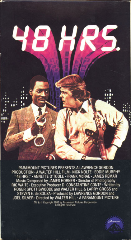 48 HRS. VHS cover art. Movie starring Nick Nolte, Eddie Murphy. With Annette O'Toole, Frank McRae, James Remar, David Patrick Kelly, Sonny Landham, Brion James, Denise Crosby. Directed by Walter Hill. 1982.