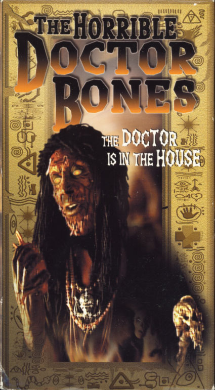 The Horrible Doctor Bones VHS cover art. Movie starring Darrow Igus, Larry Bates, Sarah Scott Davis. Directed by Ted Nicolaou as Art Carnage. 2000.