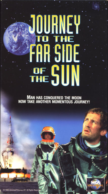 Journey to the Far Side of the Sun VHS cover art. Movie starring Roy Thinnes, Ian Hendry, Herbert Lom, Lynn Loring, Patrick Wymark, Loni von Friedl. Directed by Robert Parrish. 1969.