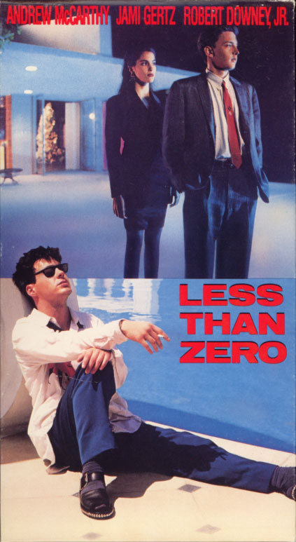 Less Than Zero VHS cover art. Movie starring Andrew McCarthy, Jami Gertz, Robert Downey Jr. With James Spader, Flea, Brad Pitt. Directed by Marek Kanievska. Based on a novel by Bret Easton Ellis. 1987.