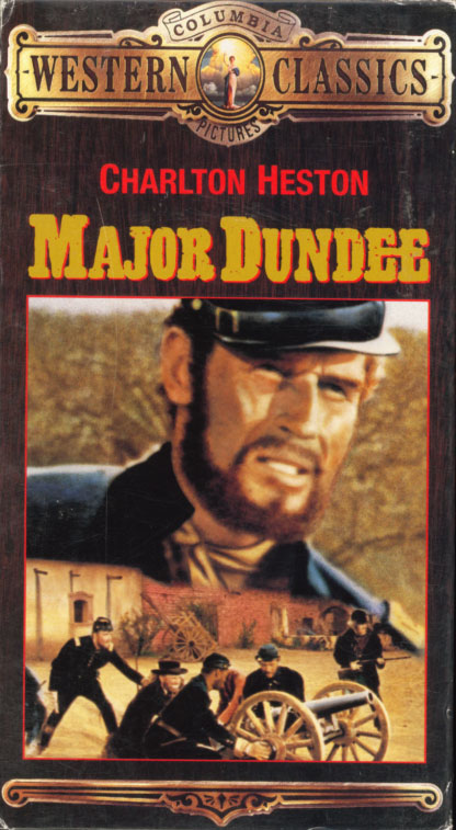 Major Dundee VHS cover art. Movie starring Charlton Heston, Richard Harris, Senta Berger. With Jim Hutton, James Coburn, Michael Anderson Jr., Slim Pickens. Directed by Sam Peckinpah. 1965.