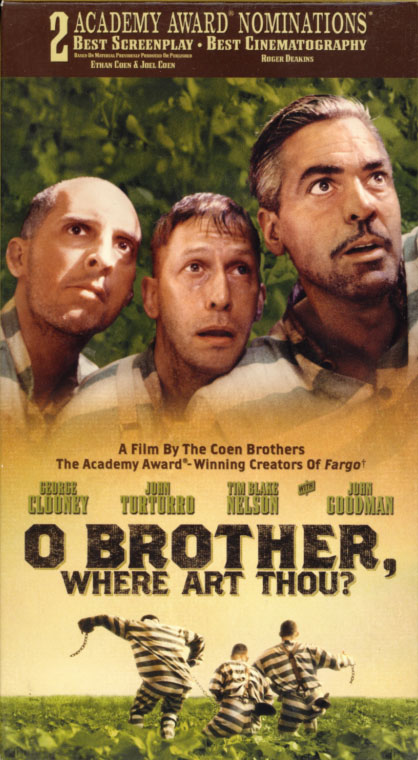 "O Brother, Where Art Thou? VHS cover art. Movie starring George Clooney, John Turturro, Tim Blake Nelson, John Goodman, Holly Hunter. Inspired by Homer (""The Odyssey"") and written by the Coen Brothers, Ethan and Joel. Directed by the Coen Brothers. 2000."
