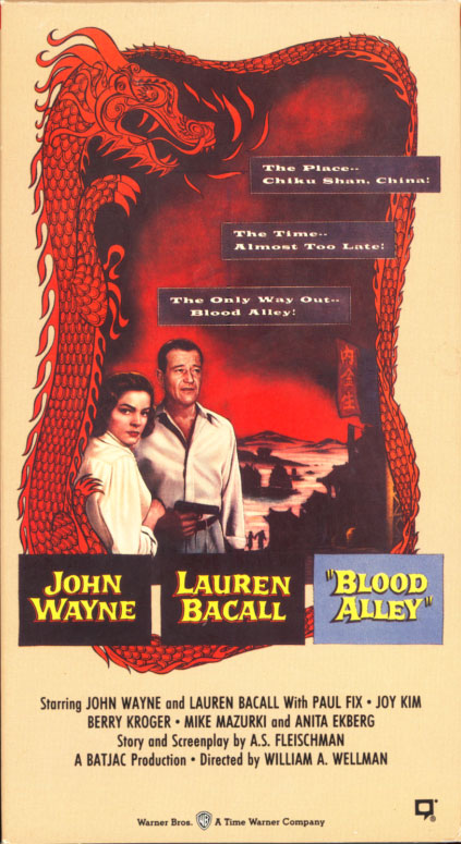 Blood Alley VHS cover art. Movie starring John Wayne, Lauren Bacall. With Paul Fix, Joy Kim, Berry Kroeger, Mike Mazurki, Anita Ekberg. Directed by William A. Wellman, John Wayne. 1955.