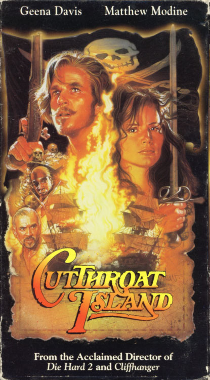 Cutthroat Island VHS cover art. Movie starring Geena Davis, Matthew Modine. With Frank Langella, Maury Chaykin, Patrick Malahide. Directed by Renny Harlin. 1995.
