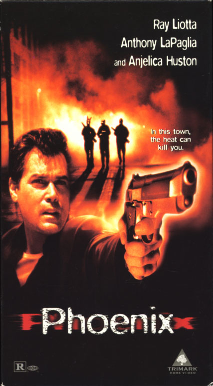 Phoenix VHS cover art. Movie starring Ray Liotta, Anthony LaPaglia, Anjelica Huston. With Daniel Baldwin, Jeremy Piven, Royce D. Applegate, Xander Berkeley, Brittany Murphy, Kari Wuhrer, Giancarlo Esposito. Directed by Danny Cannon. 1998.