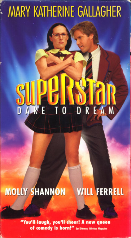 Superstar VHS cover art. Movie starring Molly Shannon, Will Ferrell. With Elaine Hendrix, Harland Williams, Mark McKinney, Glynis Johns. Directed by Bruce McCulloch. 1999.