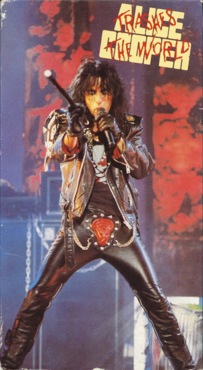 Alice Cooper Trashes the World on VHS. Starring Alice Cooper, Al Pitrelli (guitar), Pete Freezin' (guitar), T-Bone Caradonna (bass), Derek Sherinian (keyboards), Jonathan Mover (drums). Directed by Nigel Dick. 1990.