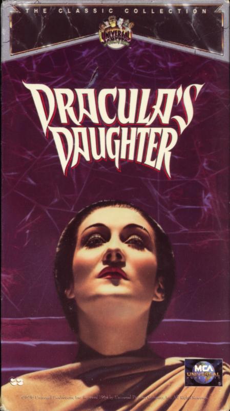 Dracula's Daughter VHS cover art. Classic horror movie starring Otto Kruger, Gloria Holden, Marguerite Churchill, Edward Van Sloan, Nan Grey. Directed by Lambert Hillyer. 1936.