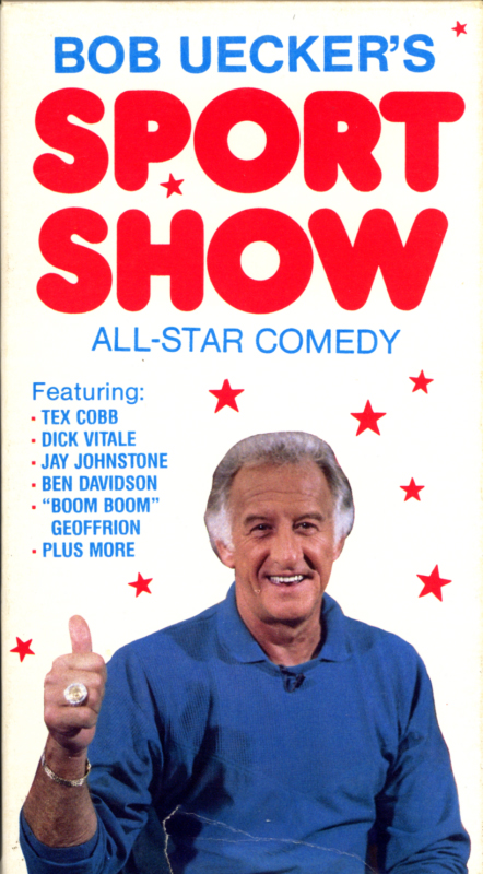 "Bob Uecker's Sport Show All-Star Comedy on VHS. Starring Bob Uecker, Tex Cobb, Dick Vitale, Jay Johnstone,  Ben Davidson, ""Boom Boom"" Geoffrion, Joe Torres, Al Bernstein, Henry Lawrence and Roy Firestone. 1988."