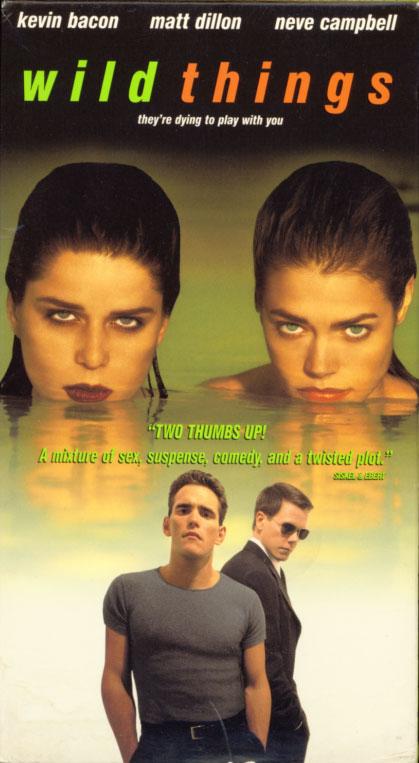 Wild Things VHS cover art. Movie starring Kevin Bacon, Matt Dillon, Neve Campbell, Theresa Russell, Denise Richards, Bill Murray, Robert Wagner, Daphne Rubin-Vega. Directed by John McNaughton. 1998.