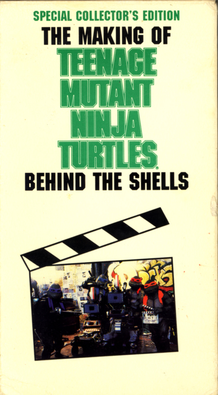 The Making Of Teenage Mutant Ninja Turtles Behind The Shells VHS cover art. Documentary short movie featuring Jim Henson's Creature Shop. Starring Kevin Eastman, Peter Laird, Michael Pressman, Michelan Sisti, Mark Caso, Kenn Scott, Leif Tilden, Kevin Clash. Directed by  Michael Danty. 1991.