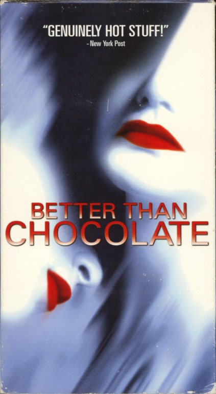 Better Than Chocolate on VHS. Comedy drama romance movie starring Wendy Crewson, Karyn Dwyer, Christina Cox, Ann-Marie MacDonald, Marya Delver, Kevin Mundy, Peter Outerbridge. Directed by Anne Wheeler. 1999.