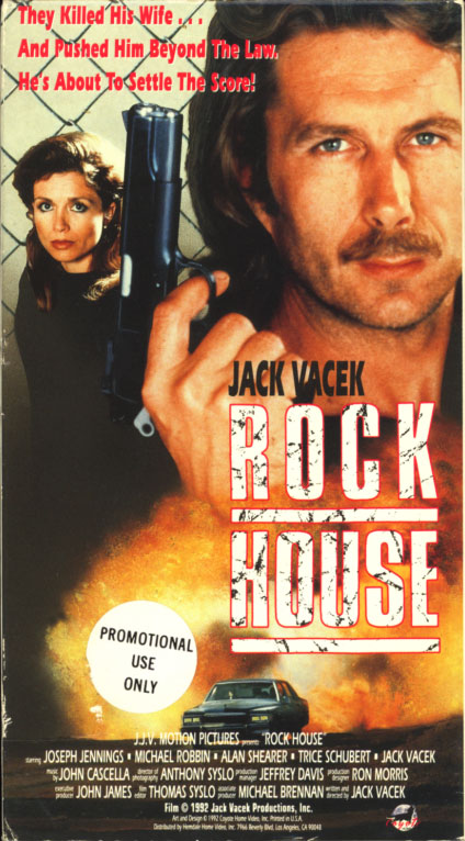Rock House a.k.a. Deadly Addiction on VHS. Rare action cop movie starring Jack Vacek. With Trice Schubert, Joseph Jennings, Gregory Scott Cummins, Michael Robbin, Alan Shearer, Juan Carlos Muñoz. Written and directed by Jack Vacek. 1988.