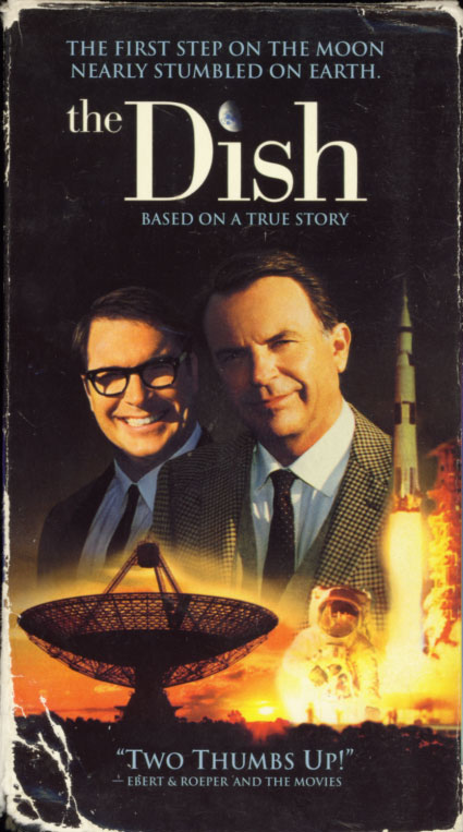 The Dish on VHS. Comedy drama movie starring Sam Neill, Kevin Harrington, Tom Long, Patrick Warburton, Roy Billing, Bille Brown, Tayler Kane, Genevieve Mooy. Directed by Rob Sitch. 2000.