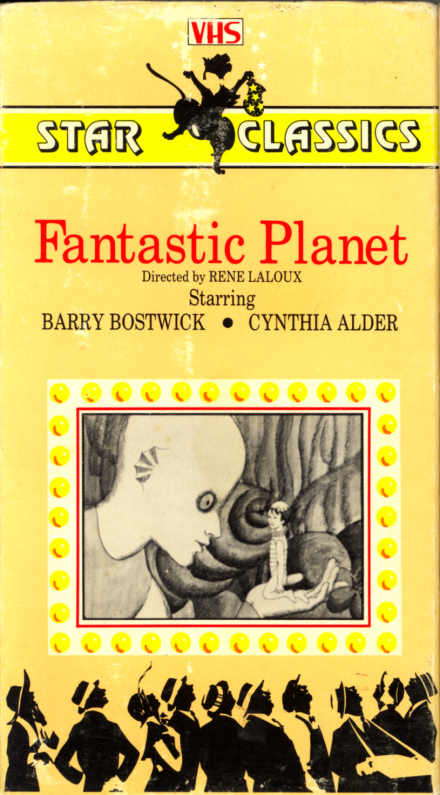 Fantastic Planet on VHS. Starring Barry Bostwick, Cynthia Alder, Jennifer Drake, Eric Baugin. Music by Alain Goraguer. Animation by Roland Topor. From the book by Stephan Wul. Directed by René Laloux. 1973.