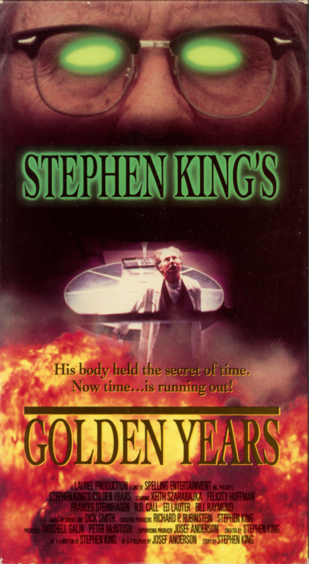 Stephen King's Golden Years on VHS. 232 minutes. Starring Keith Szarabajka, Frances Sternhagen, Felicity Huffman, Ed Lauter, R.D. Call, Bill Raymond. Television mini-series directed by Allen Coulter, Kenneth Fink, Mitchell Galin, Stephen Tolkin, Michael Gornick. 1991.