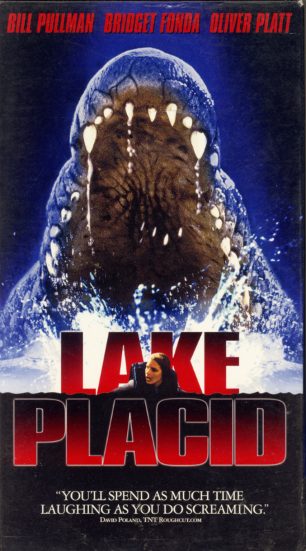 Lake Placid on VHS. Horror comedy movie starring Bridget Fonda, Bill Pullman, Oliver Platt. With Brendan Gleeson, Betty White. Directed by Steve Miner. 1999.