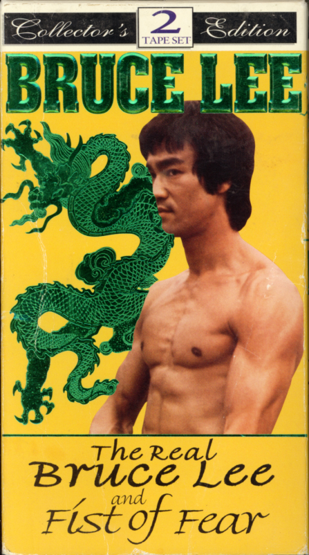 The Real Bruce Lee and Fist of Fear on VHS. Two tape set. Starring Bruce Lee.  The Real Bruce Lee starring Bruce Lee, Bruce Li, Dragon Lee. Directed by Jim Markovic. 1979.  Fist of Fear starring Bruce Lee, Fred Williamson, Ron Van Clief. Directed by Matthew Mallinson. 1980.