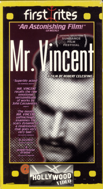 Mr. Vincent on VHS. Hollywood Video First Rites movie starring Frank John Hughes, Lisa LoCicero, Mimi Scott, Shoshana Ami, Robert Bruzio, Dana Chaifetz. Directed by Robert Celestino. 1997.