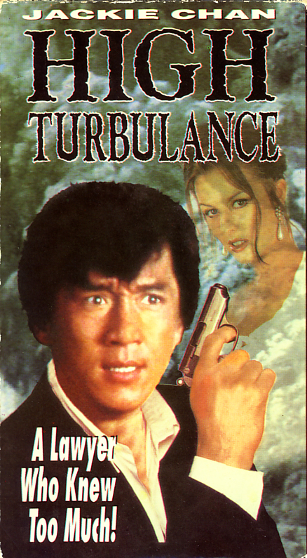 High Turbulance aka High Turbulence on VHS video. Starring Jackie Chan, Samo Hung, Yuen Biao, Deannie Yip, Pauline Yeung, Crystal Kwok. Directed by Samo Hung.