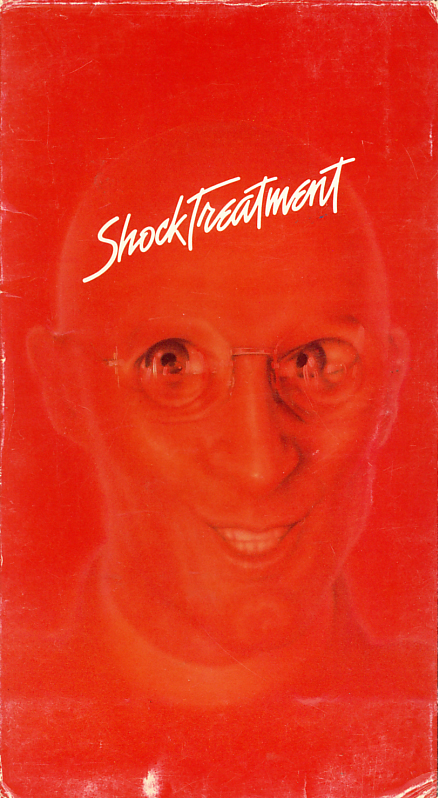 Shock Treatment on VHS video. Starring Jessica Harper, Cliff De Young. With Patricia Quinn, Richard O'Brien, Charles Gray, Ruby Wax, Nell Campbell, Rik Mayall, Barry Humphries. Directed by Jim Sharman. 1981.