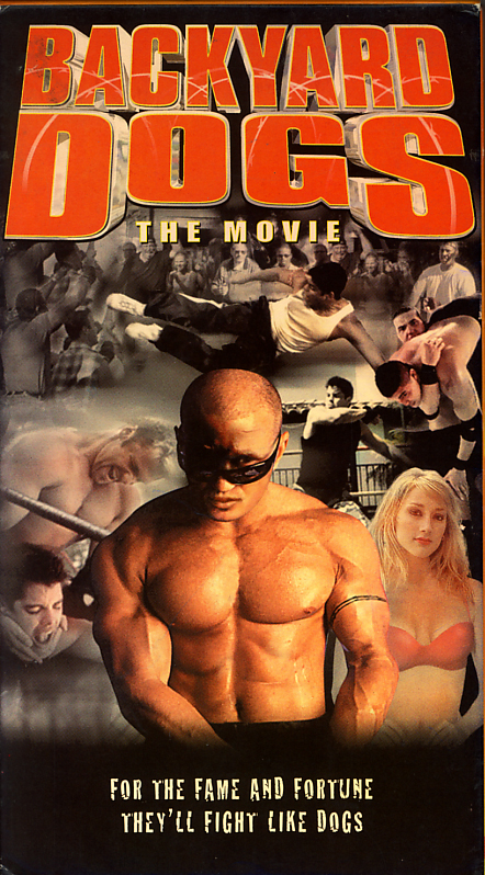 Backyard Dogs VHS cover scan. Movie starring Scott Hamm, Bree Turner, Walter Jones, Roger Fan. Directed by Robert Boris. 2000.