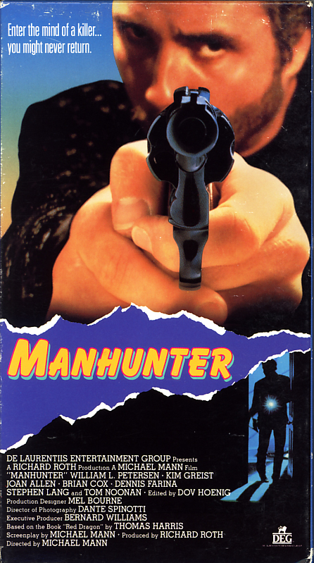 Manhunter on VHS video. Starring William Petersen, Kim Greist, Joan Allen, Brian Cox, Dennis Farina, Tom Noonan, Stephen Lang. Based on the book Red Dragon by Thomas Harris. Directed by Michael Mann. 1986.
