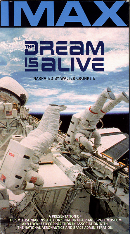 The Dream Is Alive on VHS. Starring Walter Cronkite, David Leestma, George Nelson, Sally Ride. Directed by Graeme Ferguson. 1985.