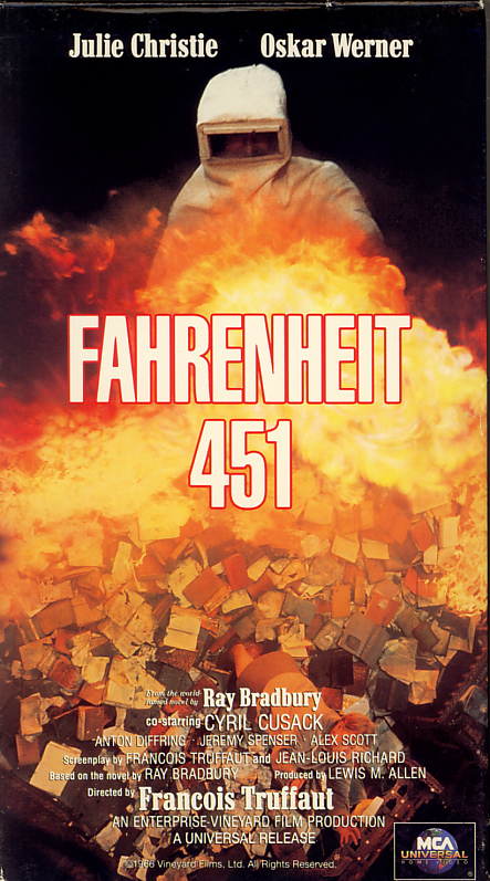 Fahrenheit 451 on VHS video. Starring Oskar Werner, Julie Christie, Cyril Cusack. From the book by Ray Bradbury. Directed by François Truffaut.