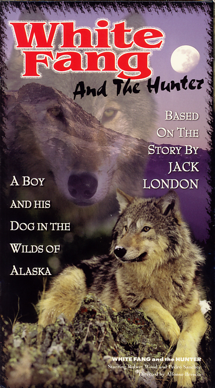 White Fang and the Hunter on VHS video. Starring Robert Wood, Pedro Sanchez. Directed by Alfonso Brescia. Based on the story by Jack London. 1975.