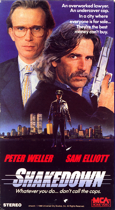 Shakedown on VHS. Starring Peter Weller, Sam Elliott, Patricia Charbonneau, Blanche Baker, Antonio Fargas. Directed by James Glickenhaus. 1988.
