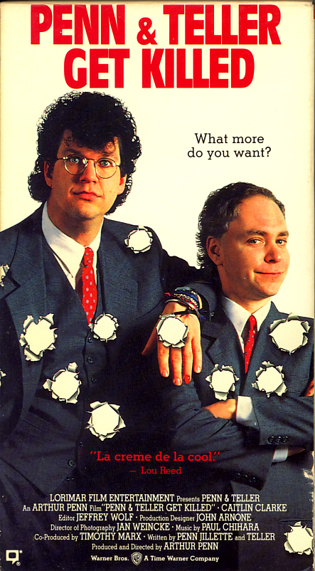 Penn & Teller Get Killed on VHS video. Movie starring Penn Jillette, Teller, Caitlin Clarke, David Patrick Kelly. Directed by Arthur Penn. 1989.