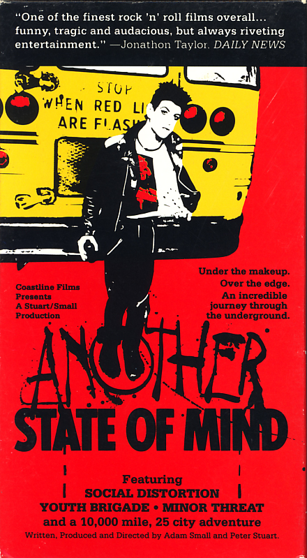 Another State of Mind on VHS. Starring M. Otis Beard, Dennis Danell, Brent Liles, John Macias, Ian MacKaye, Keith Morris, Mike Ness. Directed by Adam Small, Peter Stuart. 1982.