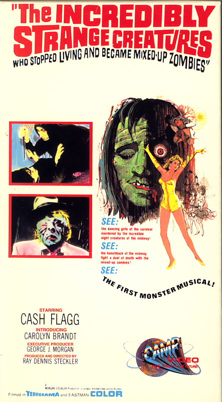 The Incredibly Strange Creatures Who Stopped Living and Became Mixed-Up Zombies on VHS. Starring  Cash Flagg (RDS), Carolyn Brandt, Brett O'Hara, Atlas King, Madison Clarke, Jack Brady, Erin Enyo. Directed by Ray Dennis Steckler. 1964.