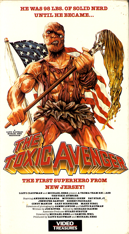 The Toxic Avenger on VHS video. Movie starring Andree Maranda, Mitch Cohen, Pat Ryan, Jennifer Baptist, Robert Prichard, Cindy Manion, Gary Schneider, Mark Torgl. Directed by Michael Herz, Lloyd Kaufman (a.k.a. Samuel Weil). 1984.