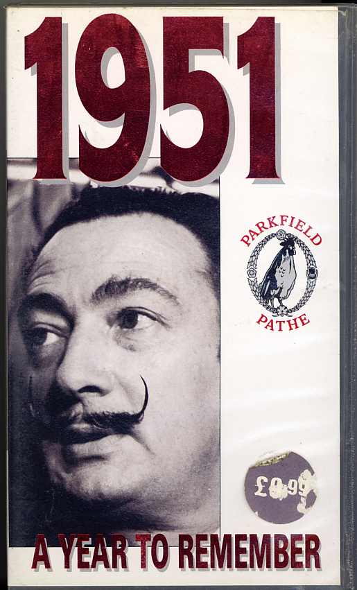 1951 A Year To Remember on VHS. Starring Salvador Dali, Ivor Novello, Princess Margaret. Original concept: Paul H. Feldman. Series consultant: David Frost. 1990.